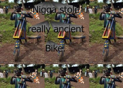 Nigga stole Ancient Bike