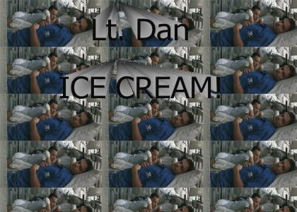 Lt. Dan ignores ice cream