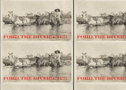 Ford  The River!!!