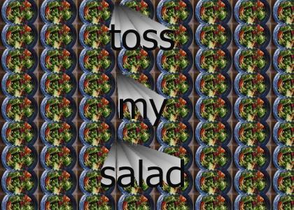 toss my salad