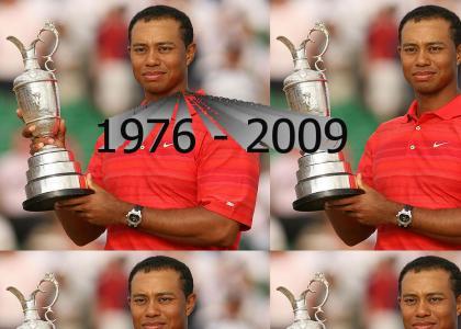 R.I.P. Tiger Woods