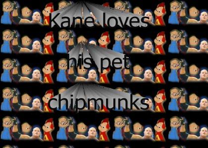 Kane and the chipmunks