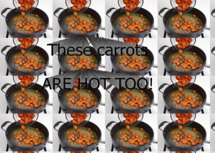 They must be HOT!