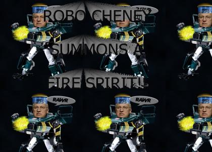Robo Cheney Summons a Fire Spirit