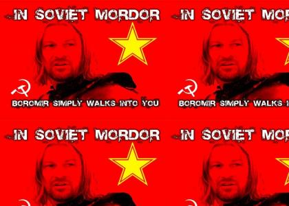 In Soviet Mordor, Boromir...