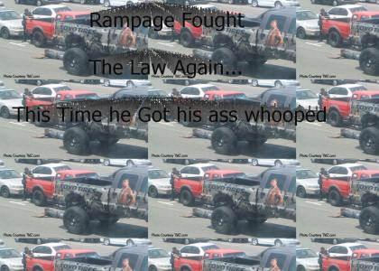 Rampage Fought The Law....Twice