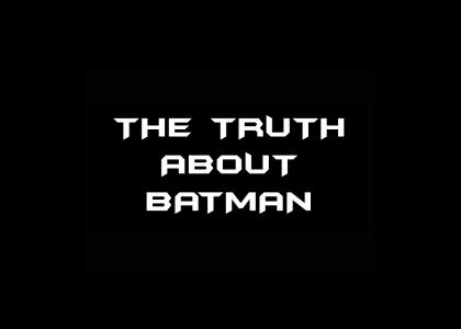 The Actual Truth About Batman (sad story)