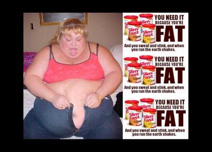 Fat people!