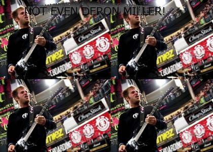 Not Even Deron Miller