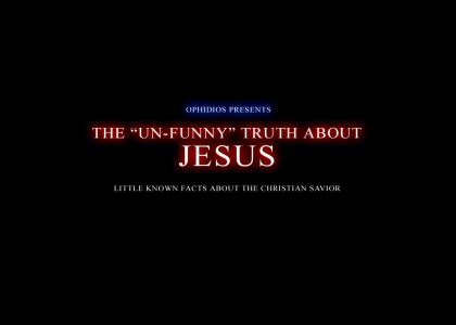 The Un-Funny Truth About Jesus (wait for punchline)