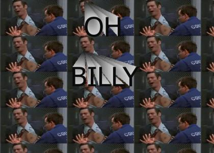 Oh Billy!!