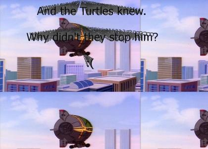 Shredder was the one really behind 9/11