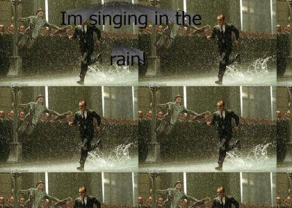 Agent smith sings in the rain *ORIGINAL*