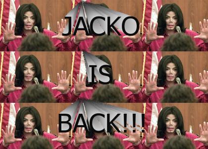 Jackos BACK!