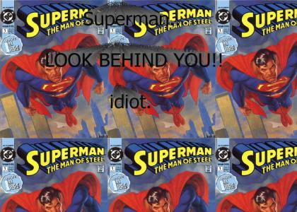 Superman! YOUR AN IDIOT *Minimized*