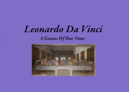 Leonardo Da Vinci: A Genius of Our Time