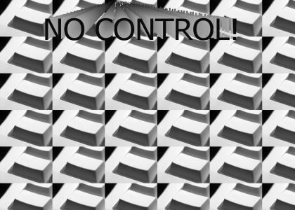 No control!