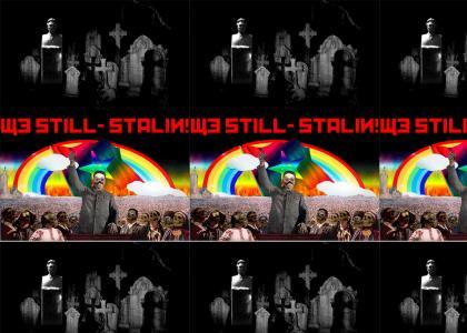 STILL STALIN!