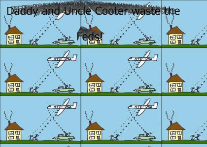 Crazy Uncle Cooter!
