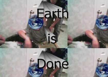 Earth is done