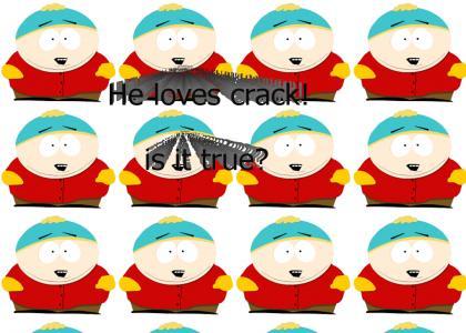Cartman loves crack