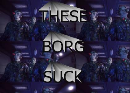 These Borg Suck