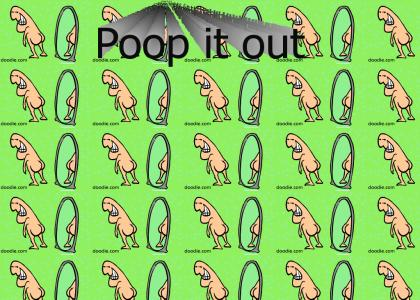 pop da poop out