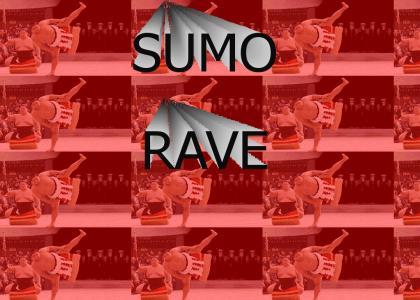 SUMO RAVE!