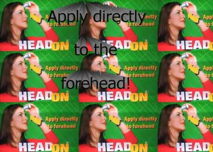 HeadOn - Apply Directly to the Forehead!