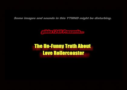 The Un-Funny Truth About Love Rollercoaster