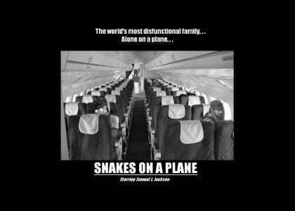 Snakes, planes, etc.