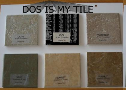 DOS is my tile