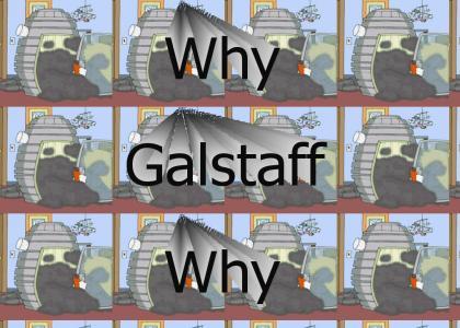 Galstaff Kills Brain Cells