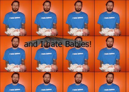 I hate Babies