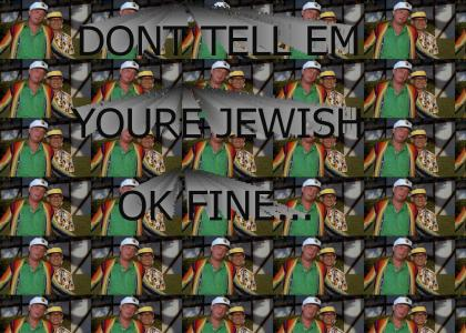 DONT TELL EM YOURE JEWISH