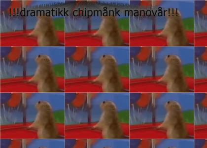 Dramatic Chipmunk Maneuver