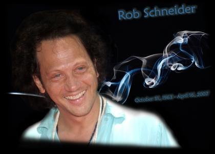 R.I.P Rob Schneider