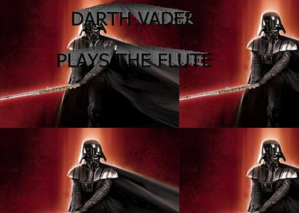 Vader Plays the Flute