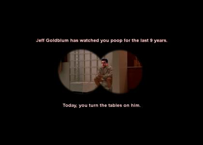 You Are Watching Jeff Goldblum Poop.