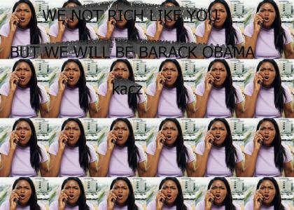 WE NOT RICH YET BARAK OBAMA