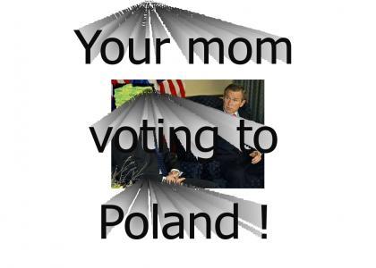 u mom voting 5 to Poland