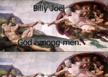 Billy Joel, God among men