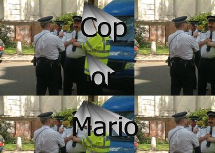 Cop or Super Mario?