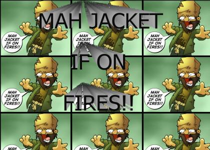 Mah jacket if on fires!
