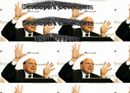 Developers Developers Developers Developers!!!!!!111one