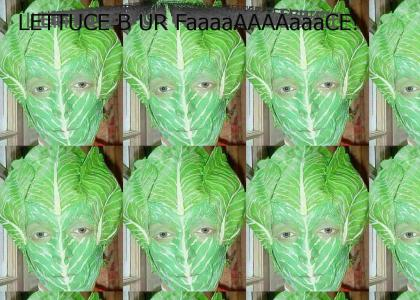 Lettuce Be Your Face!