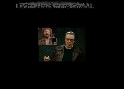 Guess What I gotta Feva and the only prescription is more COWBELL