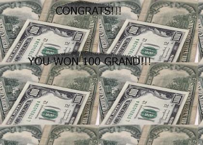 You Have Won 100 GRAND