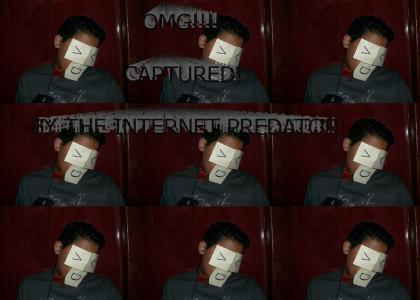 Oh Noez! Captured by the Internet Predator!