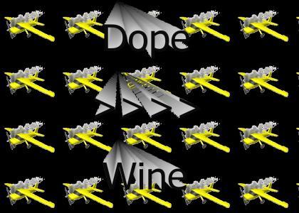 Dope>>>>Wine